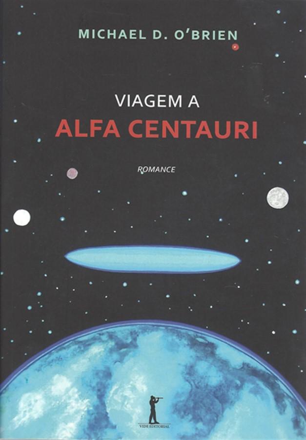 Capa do livro Viagem a Alfa Centauri, nas cores preta e azul. A capa representa o universo, tendo um planeta azul abaixo.